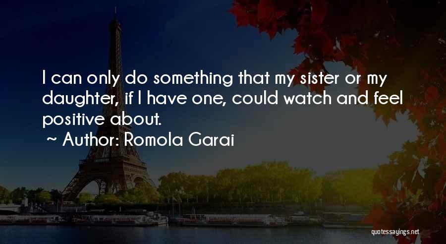 If Only I Can Do Something Quotes By Romola Garai