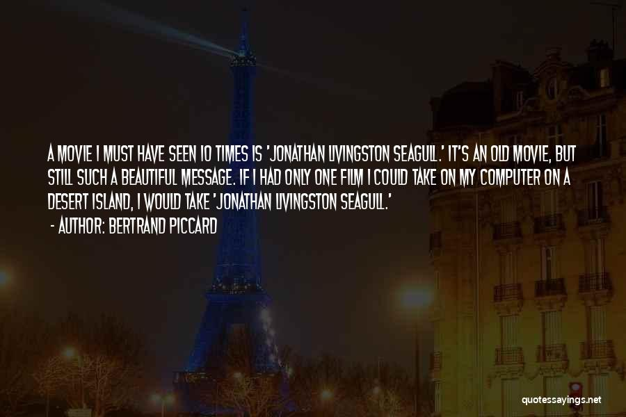 If Only Movie Quotes By Bertrand Piccard