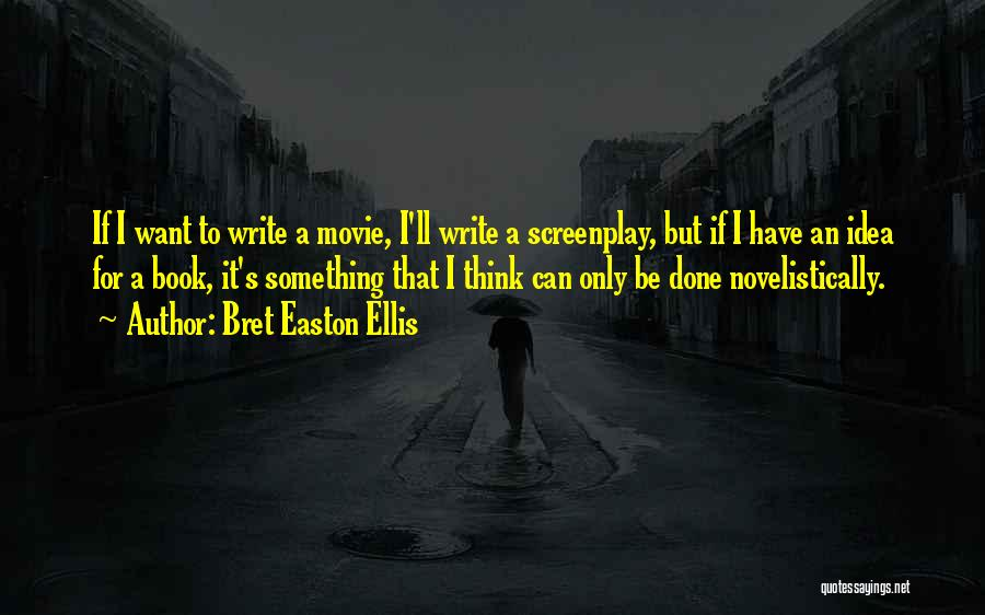 If Only Movie Quotes By Bret Easton Ellis