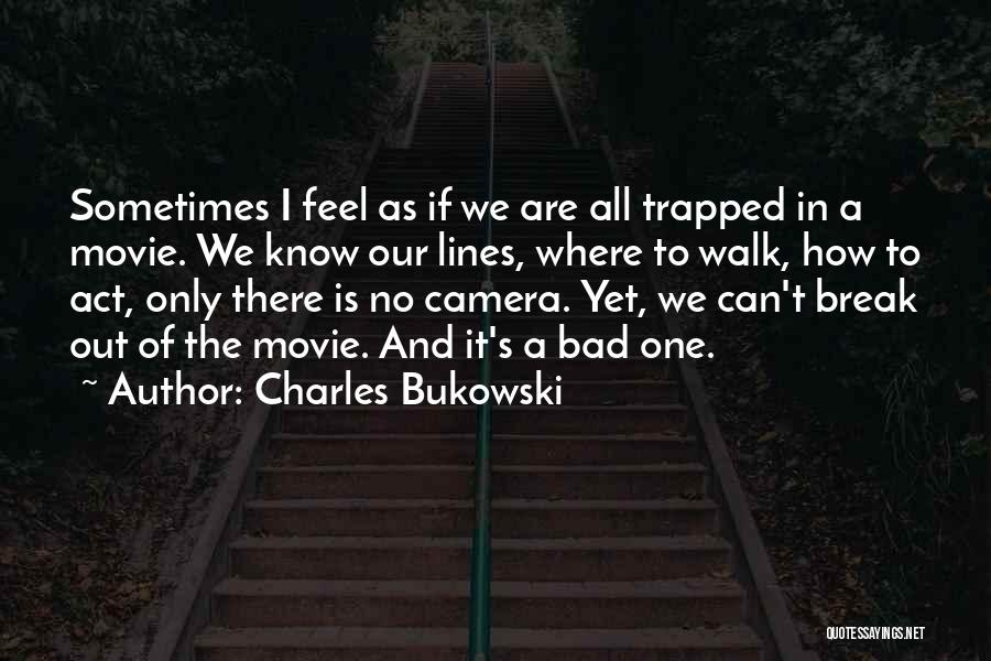If Only Movie Quotes By Charles Bukowski