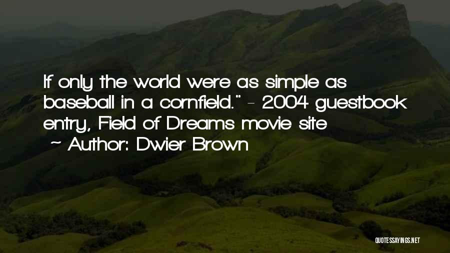 If Only Movie Quotes By Dwier Brown