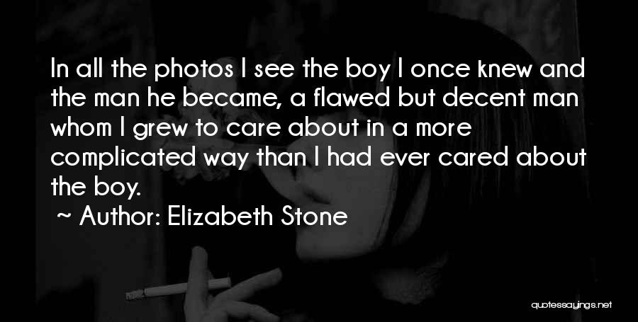 If Only You Knew How Much I Care Quotes By Elizabeth Stone
