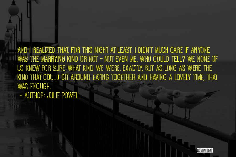 If Only You Knew How Much I Care Quotes By Julie Powell