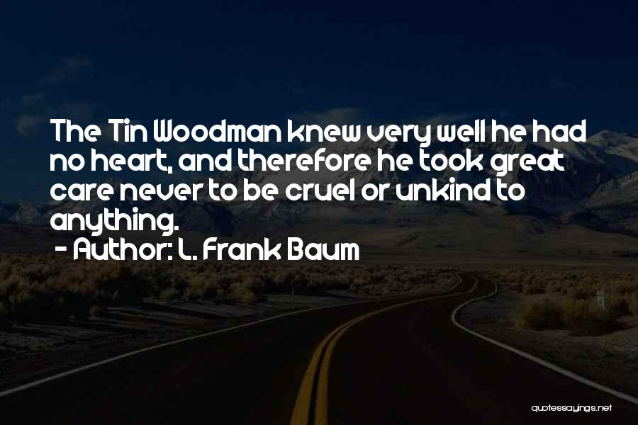 If Only You Knew How Much I Care Quotes By L. Frank Baum