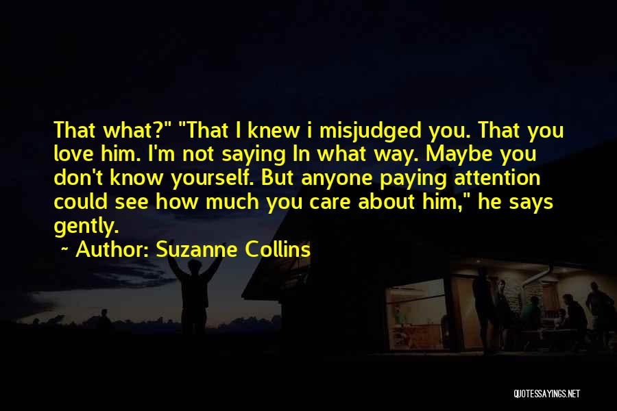 If Only You Knew How Much I Care Quotes By Suzanne Collins