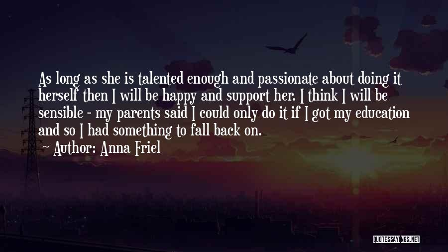 If She Is Happy Quotes By Anna Friel