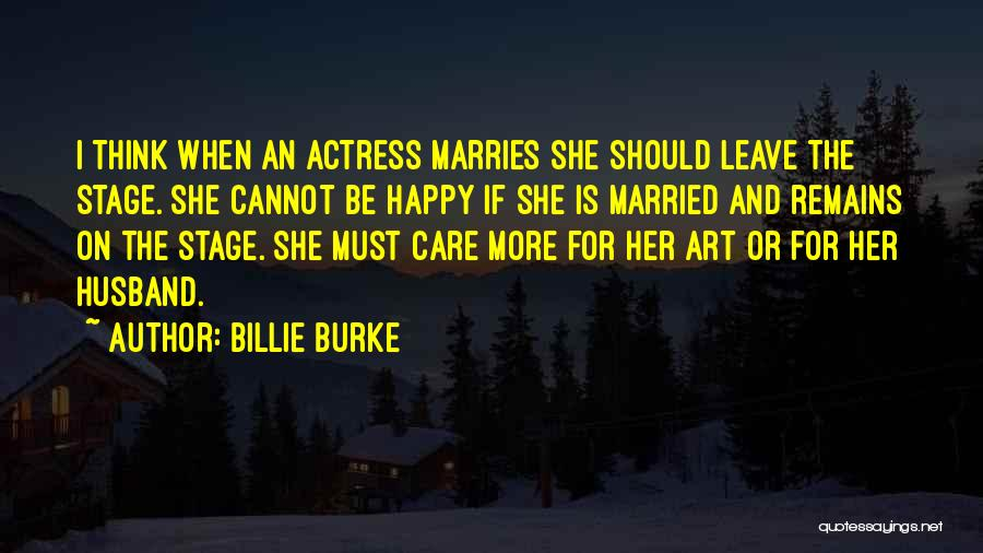 If She Is Happy Quotes By Billie Burke