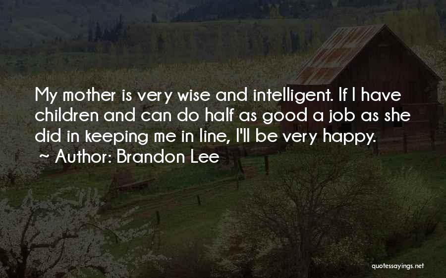 If She Is Happy Quotes By Brandon Lee