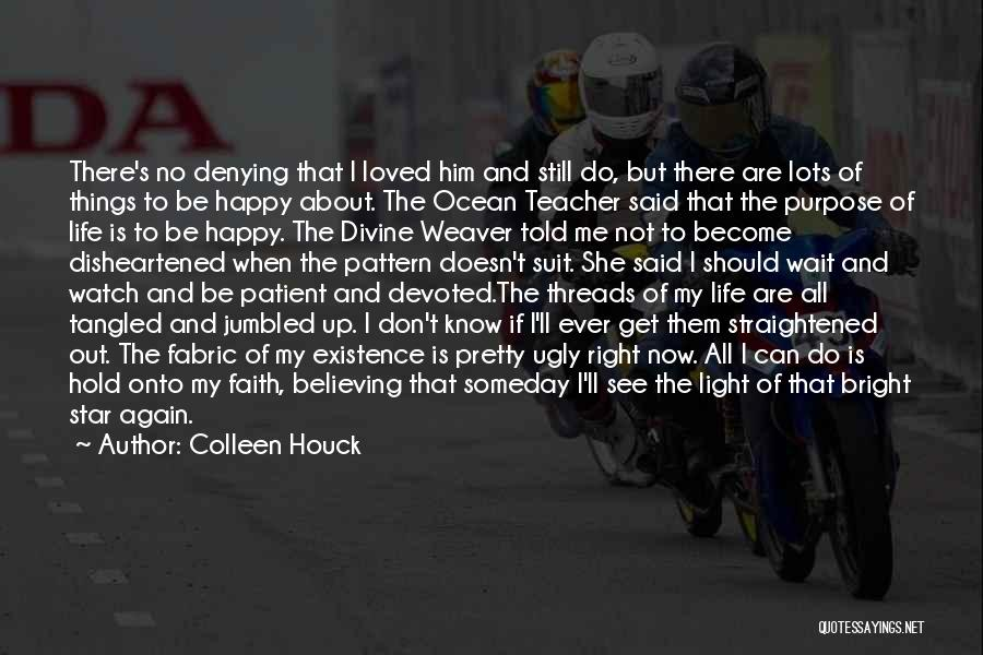 If She Is Happy Quotes By Colleen Houck