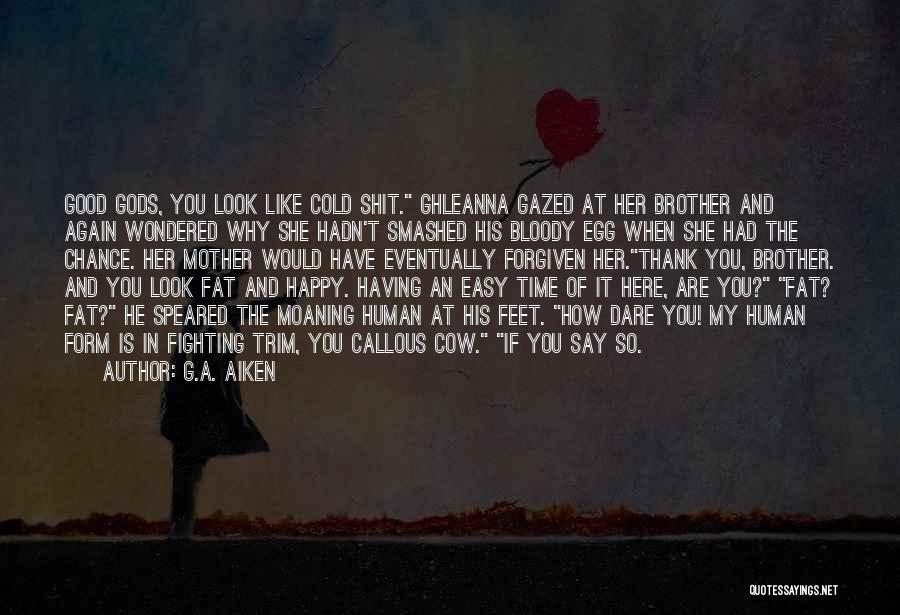 If She Is Happy Quotes By G.A. Aiken