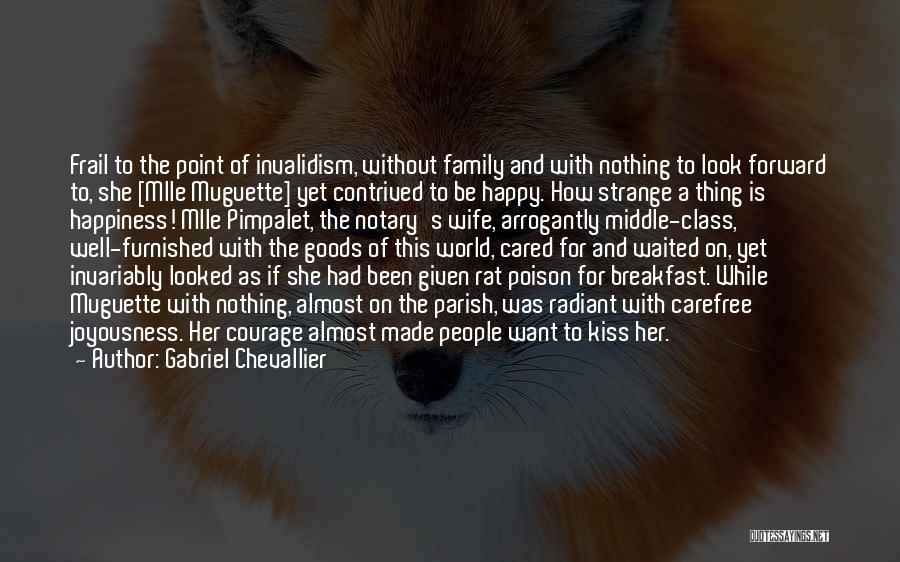 If She Is Happy Quotes By Gabriel Chevallier