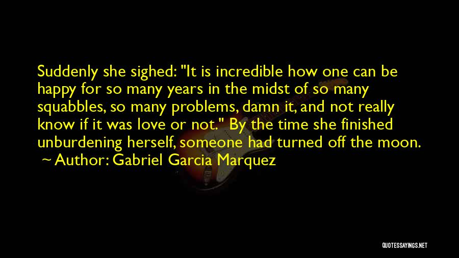 If She Is Happy Quotes By Gabriel Garcia Marquez