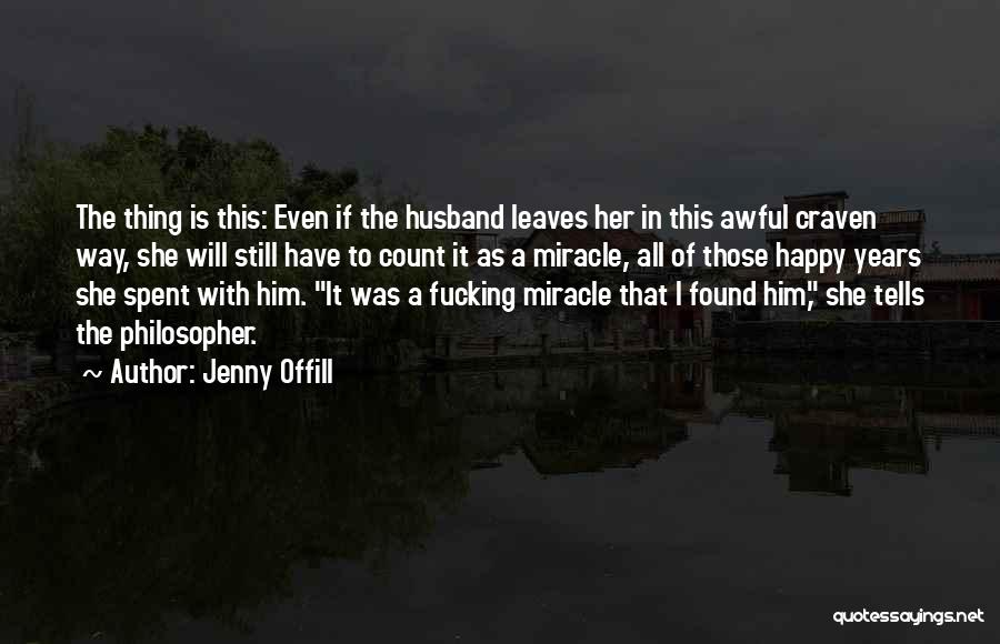 If She Is Happy Quotes By Jenny Offill