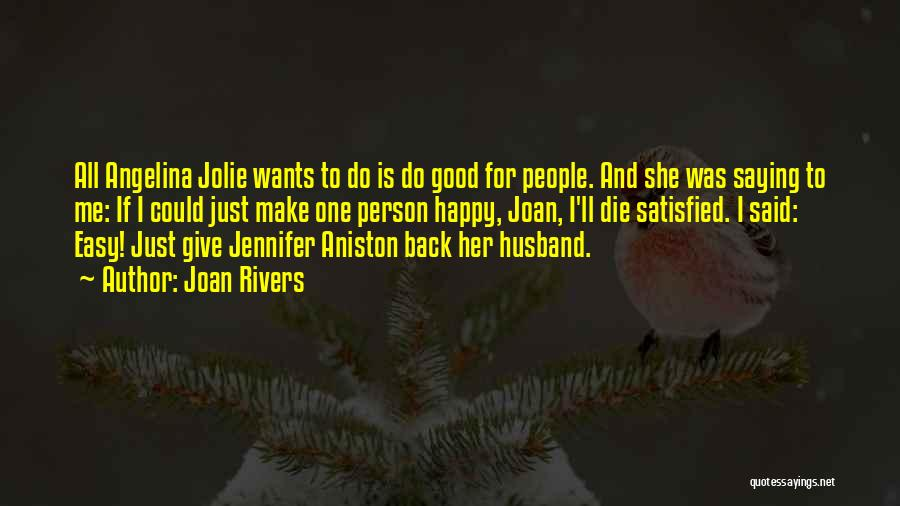 If She Is Happy Quotes By Joan Rivers