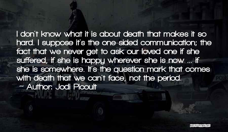 If She Is Happy Quotes By Jodi Picoult