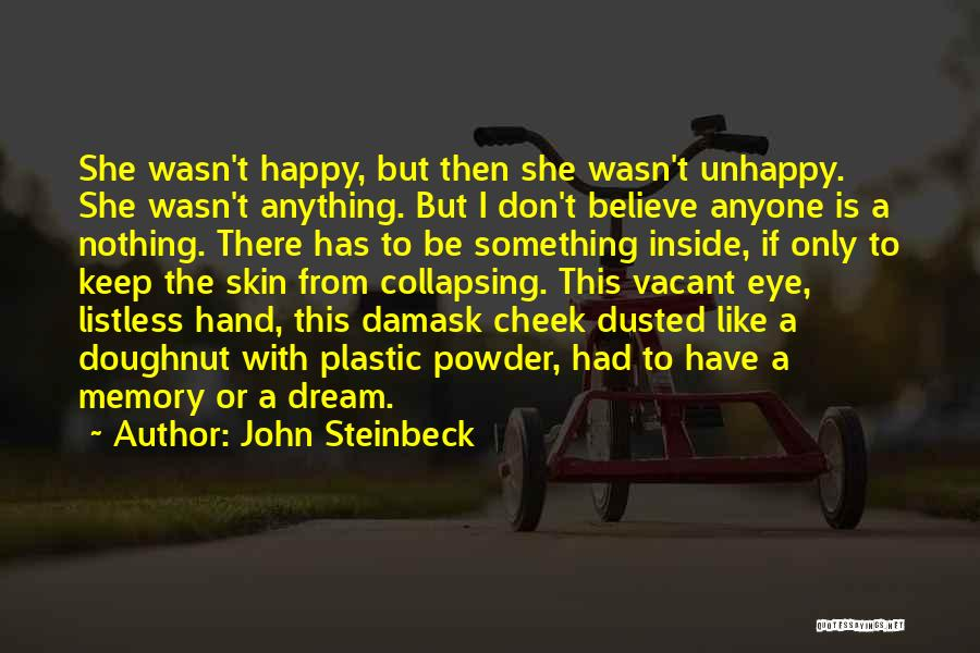 If She Is Happy Quotes By John Steinbeck