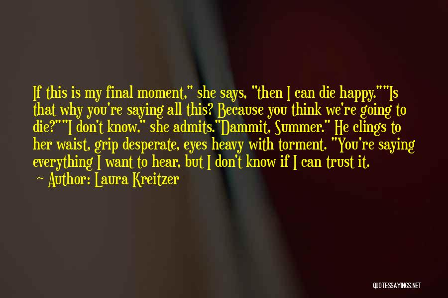 If She Is Happy Quotes By Laura Kreitzer