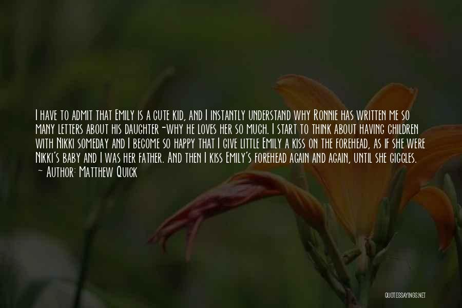 If She Is Happy Quotes By Matthew Quick