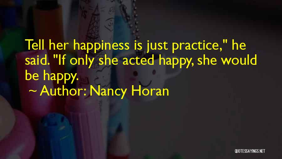 If She Is Happy Quotes By Nancy Horan
