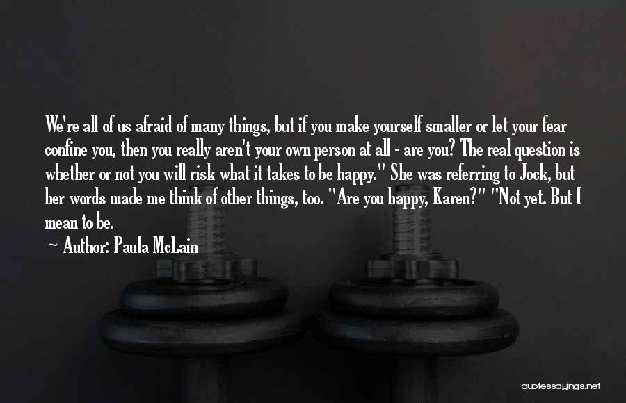 If She Is Happy Quotes By Paula McLain