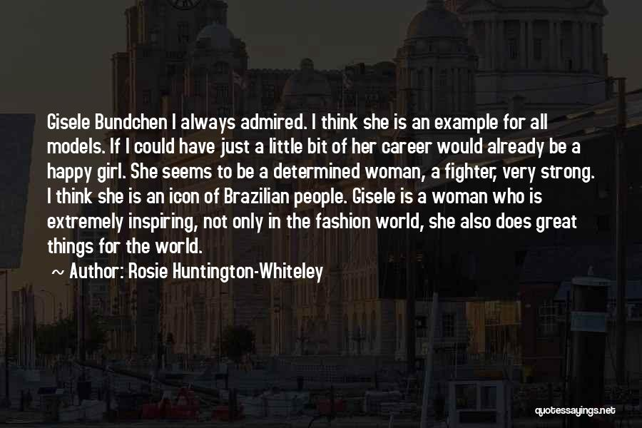 If She Is Happy Quotes By Rosie Huntington-Whiteley