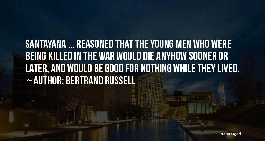 If The Good Die Young Quotes By Bertrand Russell