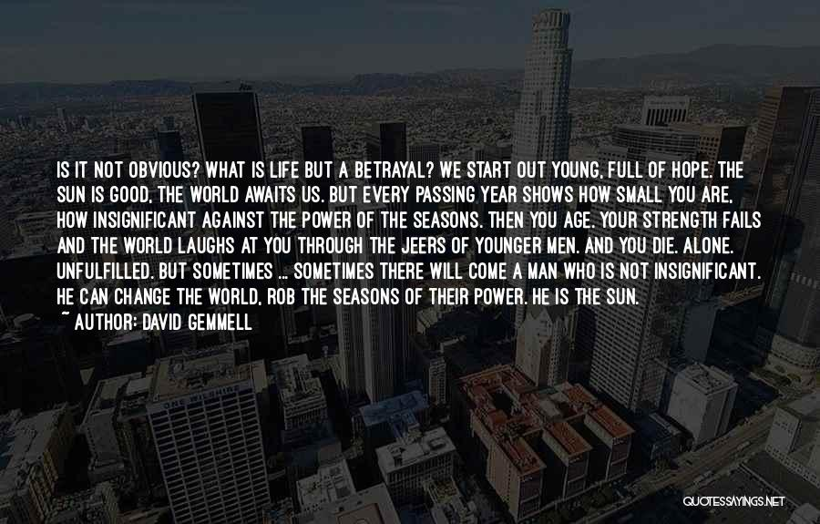 If The Good Die Young Quotes By David Gemmell