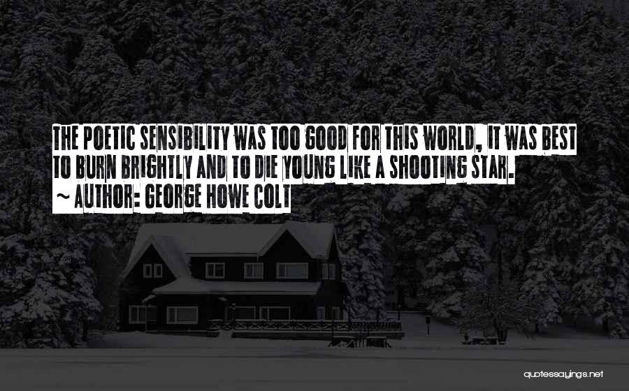 If The Good Die Young Quotes By George Howe Colt