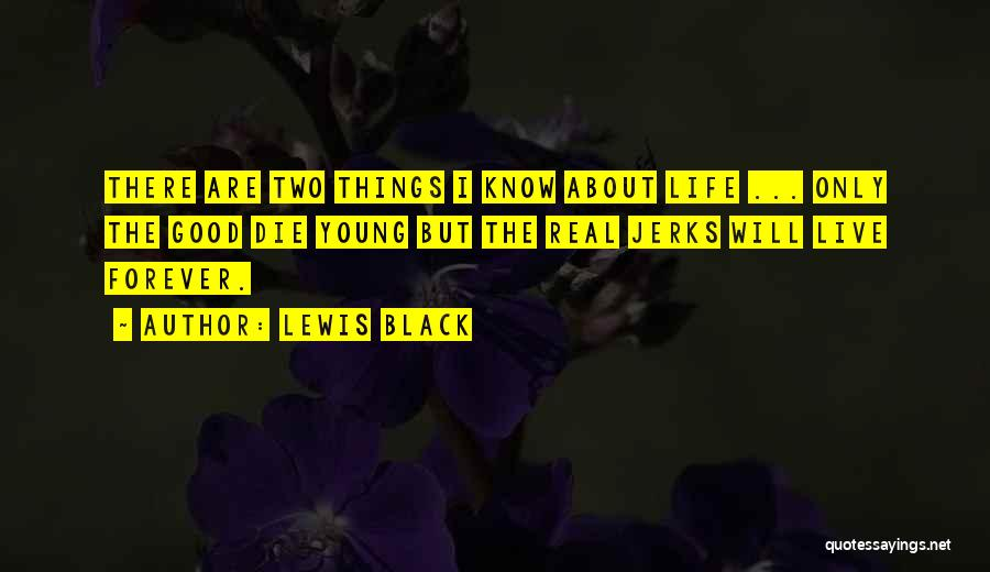 If The Good Die Young Quotes By Lewis Black