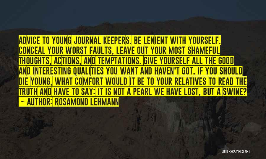 If The Good Die Young Quotes By Rosamond Lehmann