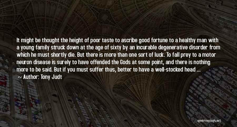 If The Good Die Young Quotes By Tony Judt