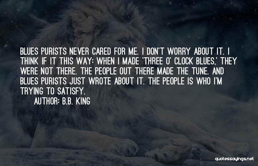 If They Cared Quotes By B.B. King