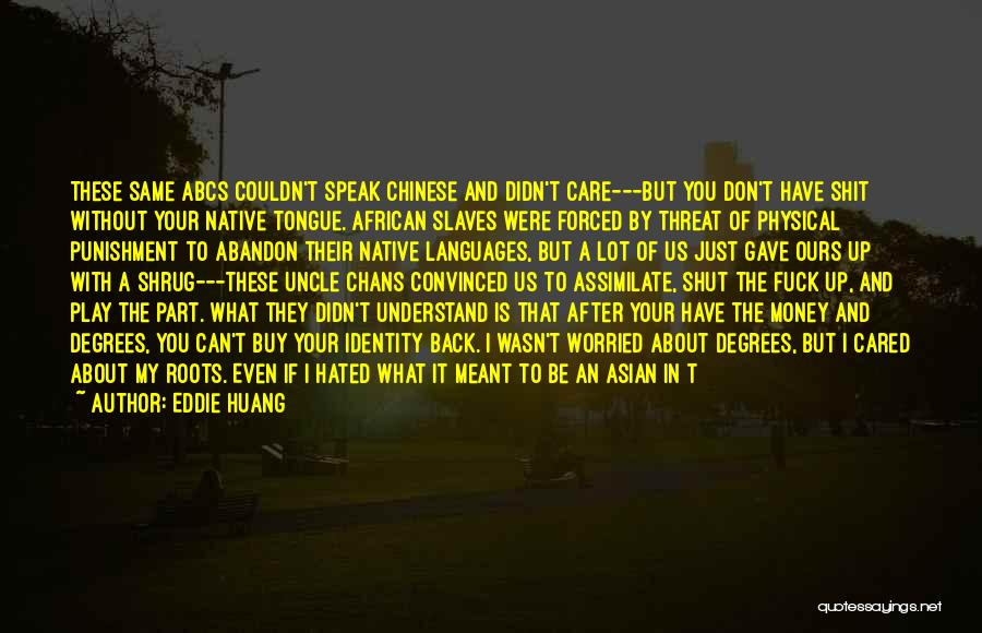 If They Cared Quotes By Eddie Huang