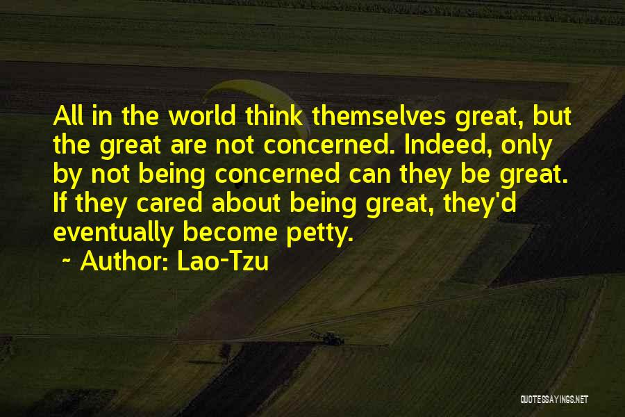 If They Cared Quotes By Lao-Tzu