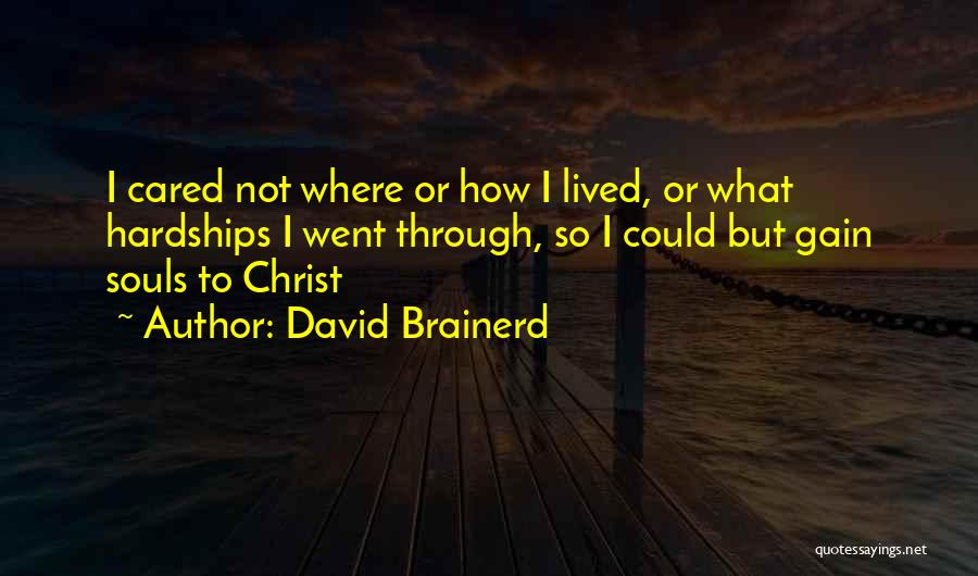 If They Really Cared Quotes By David Brainerd