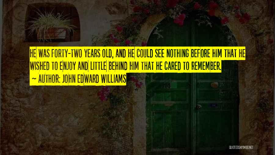 If They Really Cared Quotes By John Edward Williams