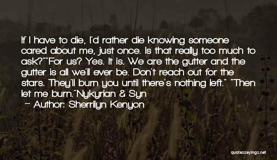 If They Really Cared Quotes By Sherrilyn Kenyon