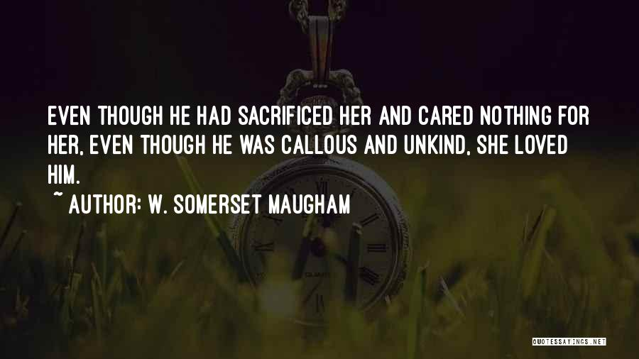 If They Really Cared Quotes By W. Somerset Maugham