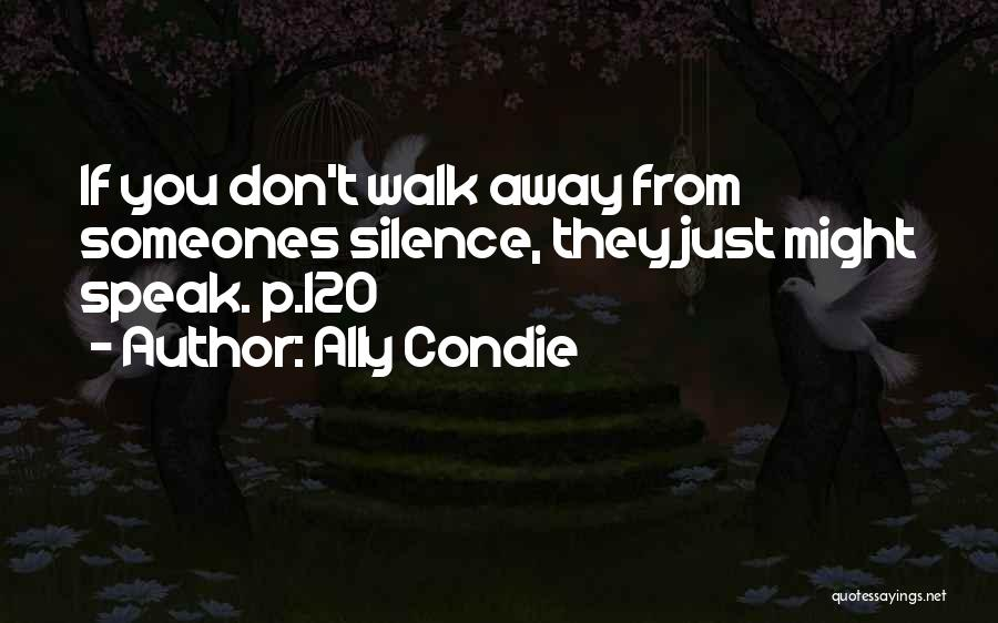 Top 100 If They Walk Away Quotes & Sayings