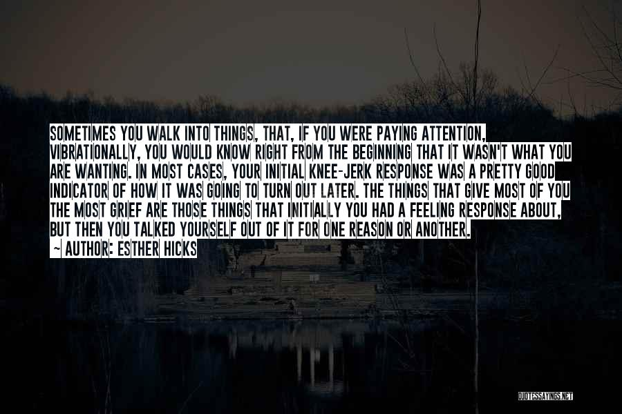 If Things Are Going Good Quotes By Esther Hicks