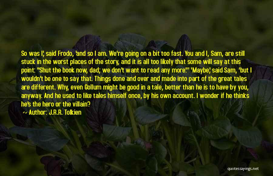 If Things Are Going Good Quotes By J.R.R. Tolkien