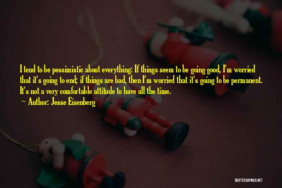 If Things Are Going Good Quotes By Jesse Eisenberg