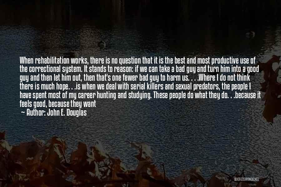 If Things Are Going Good Quotes By John E. Douglas