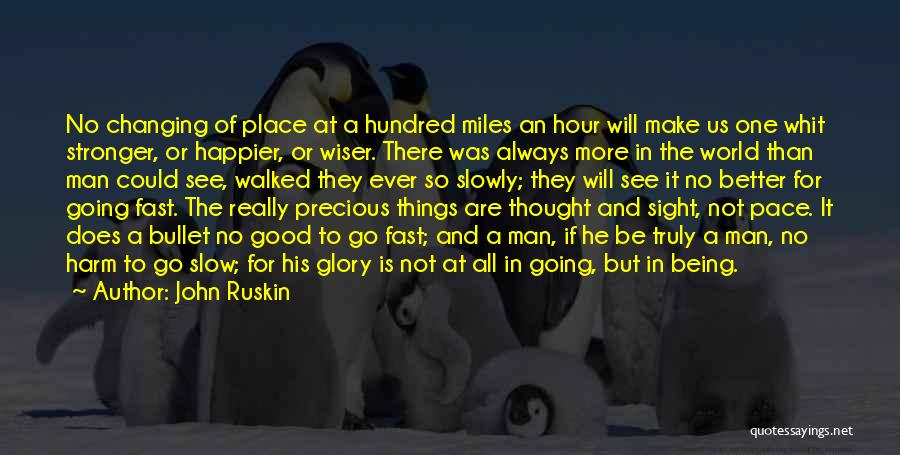 If Things Are Going Good Quotes By John Ruskin