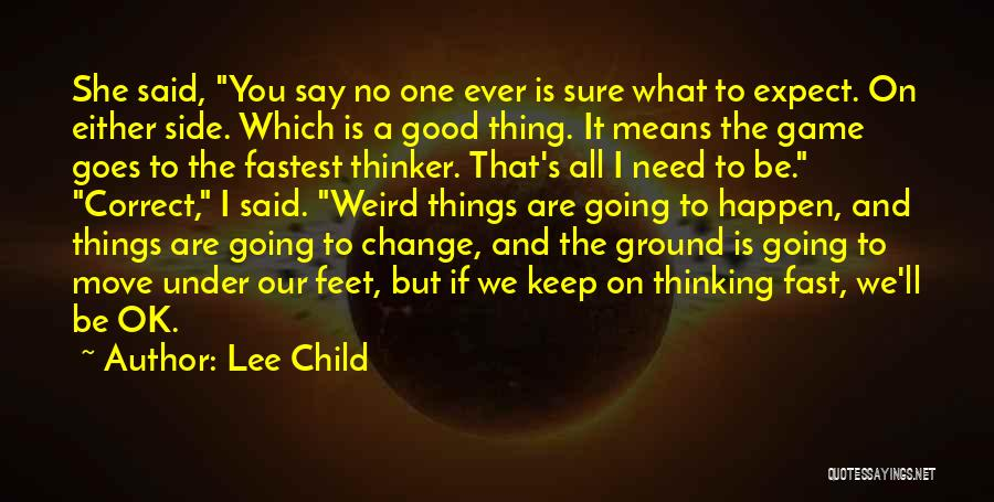 If Things Are Going Good Quotes By Lee Child
