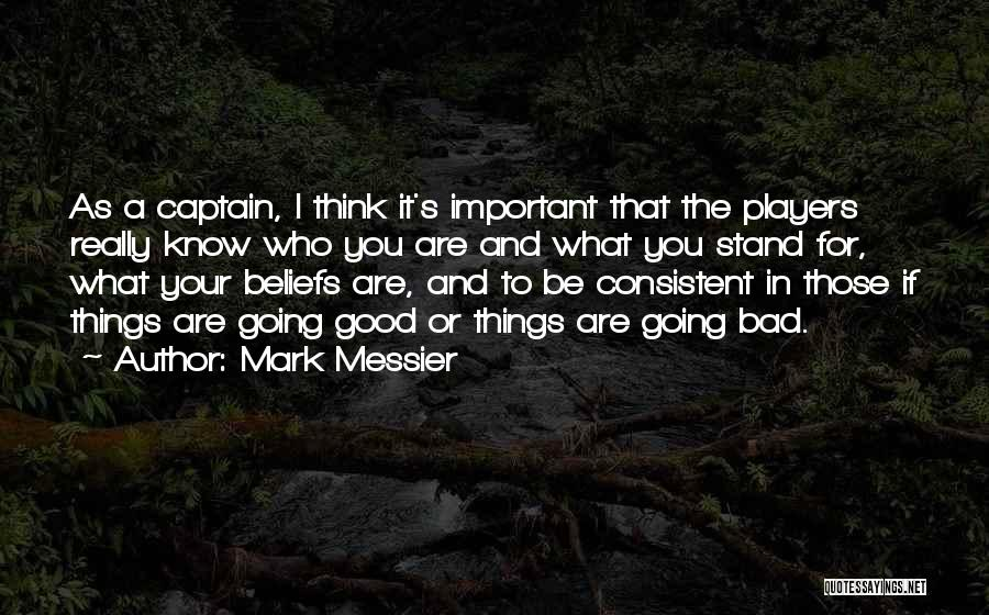 If Things Are Going Good Quotes By Mark Messier
