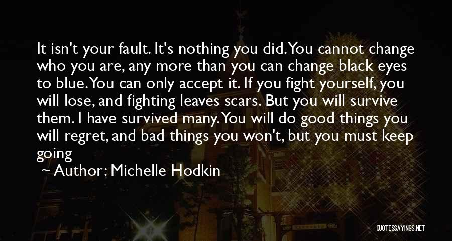 If Things Are Going Good Quotes By Michelle Hodkin