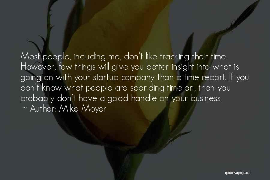 If Things Are Going Good Quotes By Mike Moyer