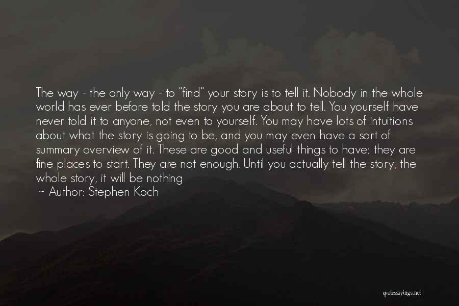 If Things Are Going Good Quotes By Stephen Koch