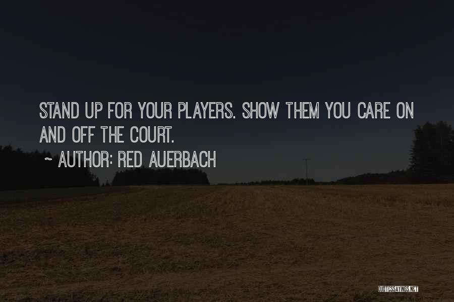 If U Care Quotes By Red Auerbach